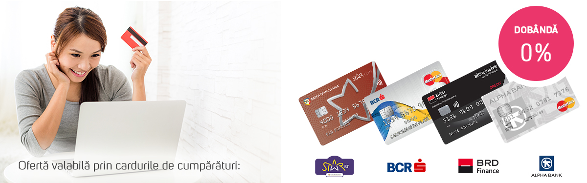 Plateste online, cu card de cumparaturi, in rate egale fara dobanda. StarBT, BCR, BRD Finance, Alpha Bank