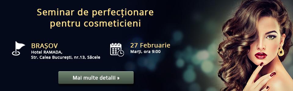 Seminar de perfectionare pentru cosmeticieni - Brasov - 27 Februarie 2018