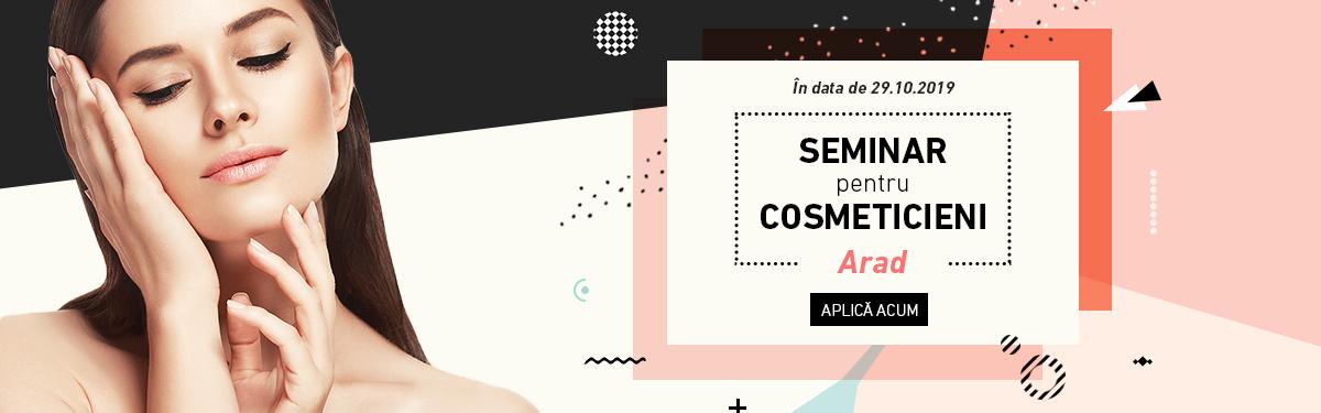 Seminar de perfecționare pentru cosmeticieni - Arad - 29 Octombrie 2019