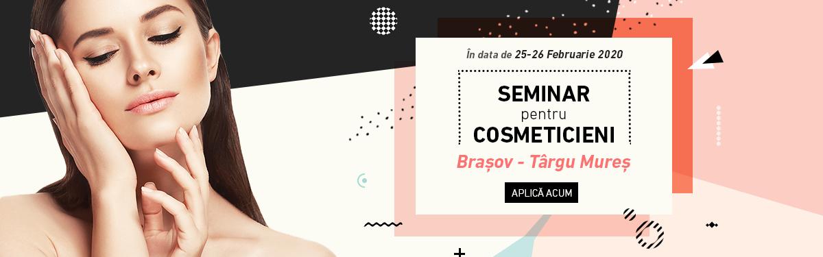 Seminar de perfectionare pentu cosmeticieni - Sezonul 3 - Brasov, Targu Mures - 25-26 Februarie
