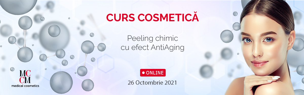 Curs Online - Peeling chimic cu efect AntiAging - MCCM - Medical Cosmetics - Data: 26 Octombrie 2021